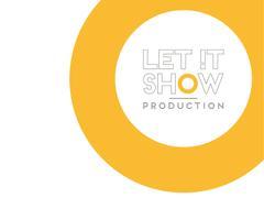 LET !T SHOW PRODUCTION
