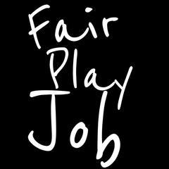 Fair Play Job