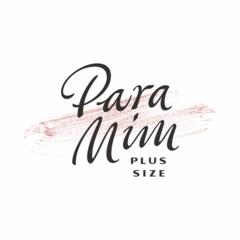 Para MIM Plus Size