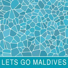 Lets Go Maldives