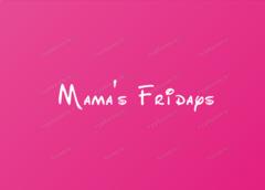 Mama's fridays
