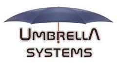 Umbrella Systems