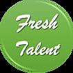 Fresh Talent