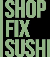 SHOP FIX SUSHI