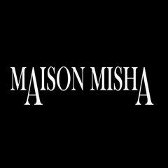 Maison Misha